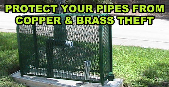 Protect Your Pipes From Copper & Brass Theft